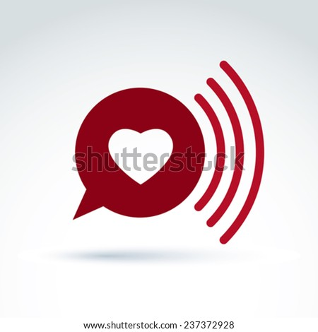 Heart over the speech bubble icon, vector conceptual stylish symbol for your design. - stock vector