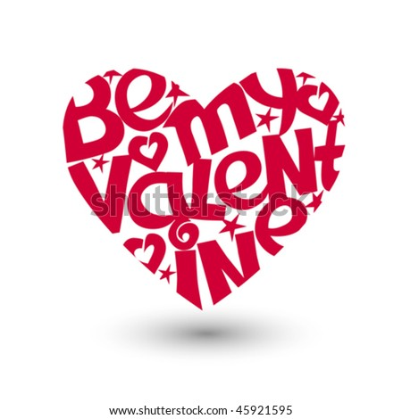 Heart shape with script Be my Valentine. Vector illustration. - stock vector