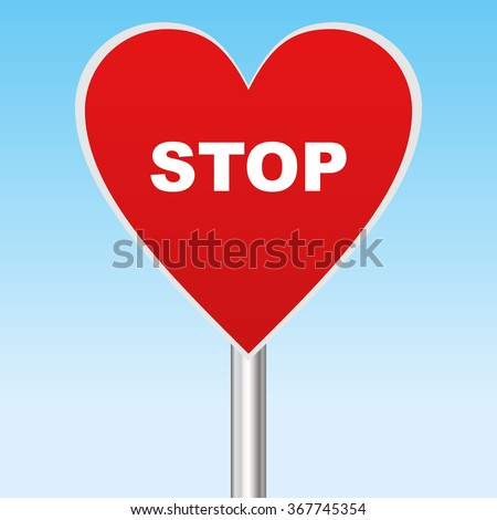 Heart sign, with Stop quote, vector illustration - stock vector