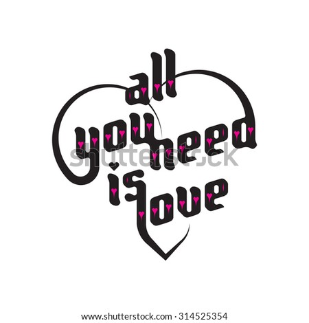Heart typography. All you need is love. Love typography. Custom font lettering - stock vector