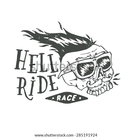 Hell ride race lettering. Hand drawn mustached biker scull vintage print. Textured monochrome retro vector illustration.