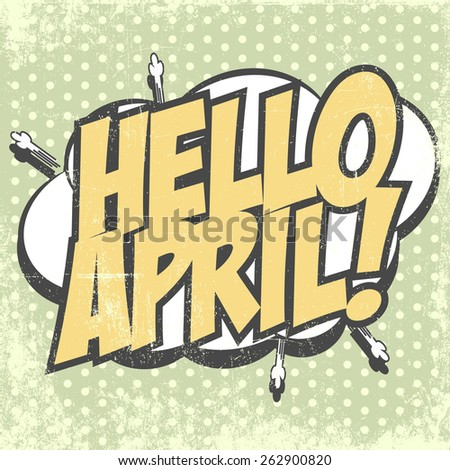 hello april background, illustration in vector format - stock vector