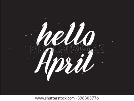 Hello april inscription greeting card calligraphy stock vector hd