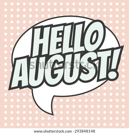 hello august background, illustration in vector format - stock vector