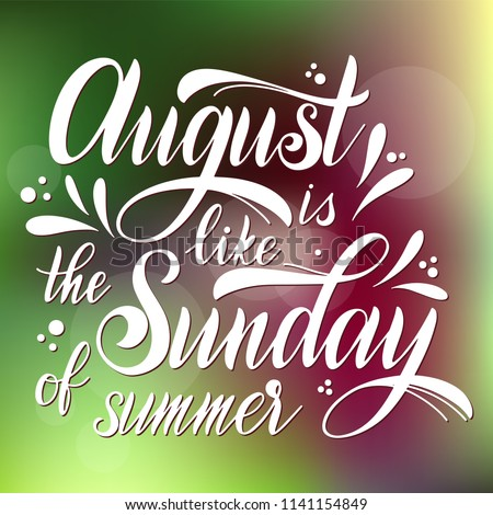 Hello august lettering august like sunday stock vector 1141154849 august is like the sunday of summer elements for invitations m4hsunfo