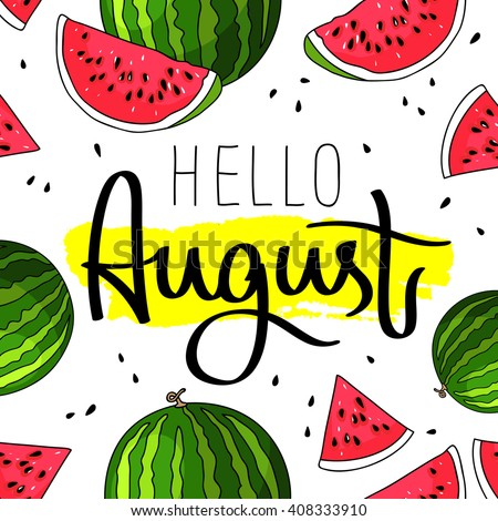 Hello August. Trend Calligraphy. Vector Illustration On White Background  With A Smear Of Yellow