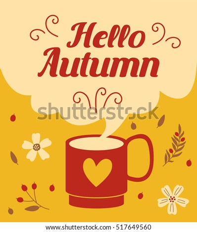 Hello Autumn card with autumn flowers. Banner of autumn season. Greeting coffee banner for autumn. A cup of coffee with clouds. Coffee background with a coffee cup. Vector illustration flat style.