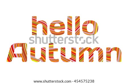 Hello Autumn striped text isolated on white background. Vector graphic template - stock vector