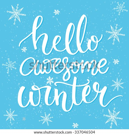 Hello awesome winter. Typography banner with hand lettering, brush script. Winter season cards, December greetings for social media. Vector calligraphy. - stock vector