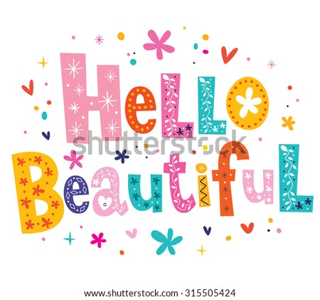 Hello beautiful - stock vector