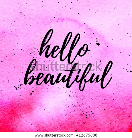 Hello Beautiful Greeting Card, Poster. Vector Hand Lettering Quote On Pink  Watercolor Abstract Gradient