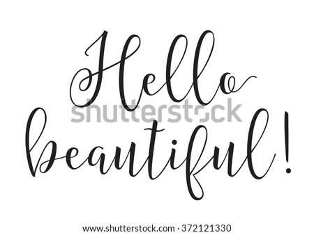 Hello beautiful inscription. Greeting card with calligraphy. Hand drawn design elements. Black and white. Usable as photo overlay. Valentines day. - stock vector