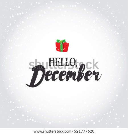 Hello, December. Holiday greeting card with calligraphy elements. Christmas lettering with cartoons background.