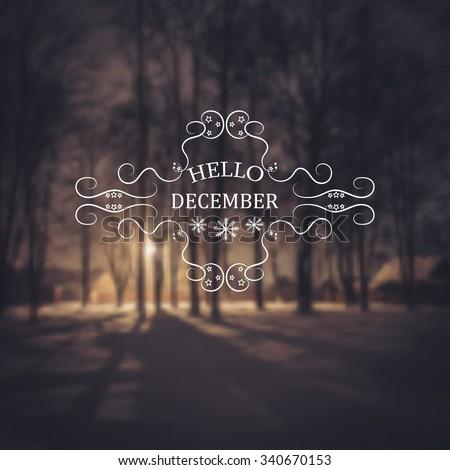 Hello December. Winter Background. Greeting Card. Typographic Design Idea