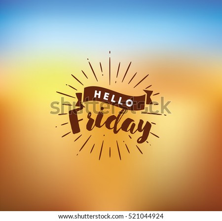 Hello Friday Background Stock Photos, Royalty-Free Images & Vectors - Shu...