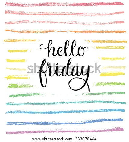 Hello friday type on a positive rainbow background. - stock vector