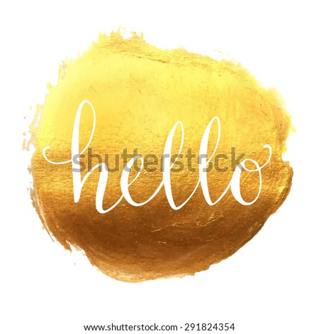 Hello hand lettering on splash hand drawn abstract colorful golden textured background. Template for your design. Vector illustration - stock vector