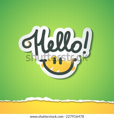 hello, handwritten text and smile on torn colored paper - stock vector