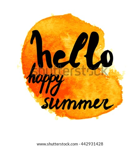 Hello happy summer text on artistic background. Lettering postcard with calligraphic design elements. Vector illustration for print on t-shirt, postcard, invitation. - stock vector