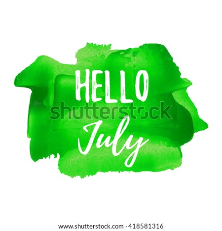 Hello July Vector Card, Poster, Logo, Illustration, Lettering, Words, Text