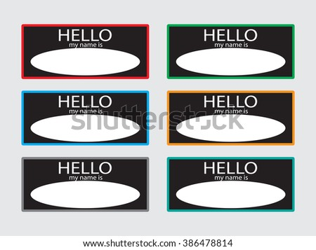 Hello my name is sticker badge set black. Name tag, name card, baby names, name plate, list of names, my name is, identification and business meet, party or conference. Vector design illustration - stock vector