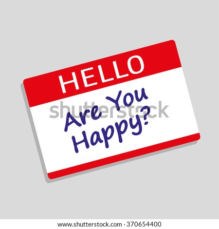 Hello my names is delegate badge or visitor pass with the question Are You Happy added in blue text - stock vector