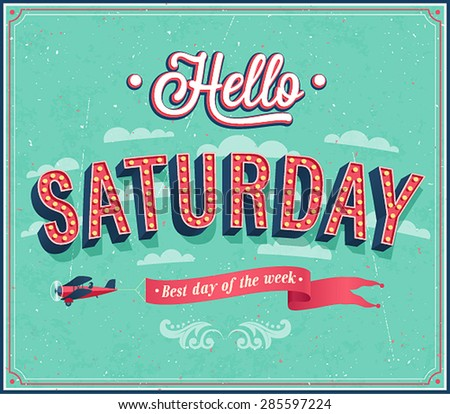 Hello Saturday typographic design. Vector illustration. - stock vector