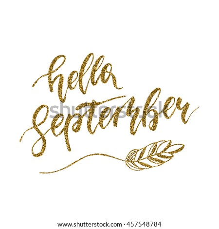 Hello September   Freehand Ink Hand Drawn Calligraphic Design. Vector  Illustration. Handwritten Calligraphy With