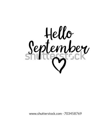 Hello September. Modern Calligraphy. Autumn Greeting Card, Postcard,  Poster, Banner Template