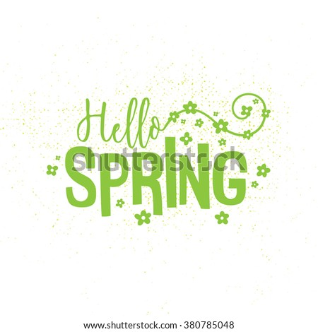 Hello spring vector illustration. Typography poster design. Print template.