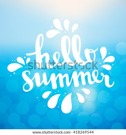Hello Summer Card. Calligraphy Lettering. Overlay Frame An Ocean Or Sea  Blurred Background With
