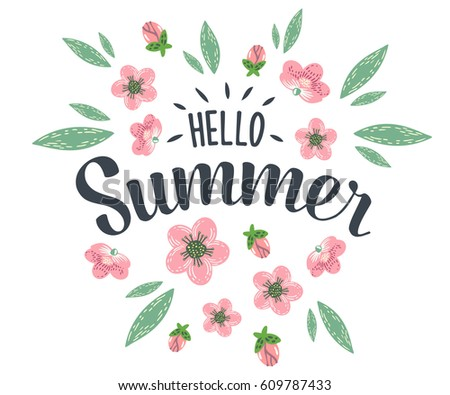 Incroyable Hello Summer Hand Sketched Logotype, Badge Typography Icon. Lettering Summer  Season With Flowers For