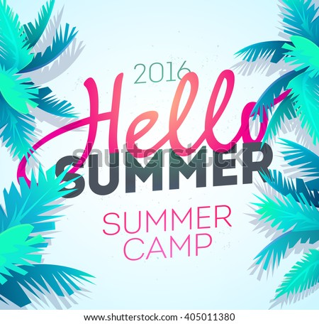 Hello Summer Holiday and Summer Camp poster. Traveling template summer poster , vector illustration. Summer party poster with palm leaf and lettering hello summer. Summer time background - stock vector