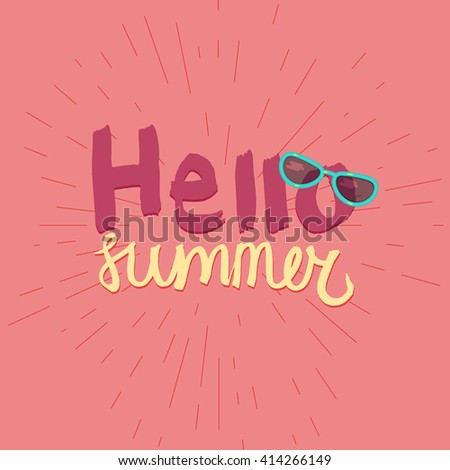 Hello Summer Lettering By Brush. Typographic Vacation And Travel Watercolor  Poster With Cool Sunglasses.