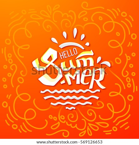 Hello Summer Lettering On Orange Background. Doodle Style. Abstract  Typographic Summer Design For Banner