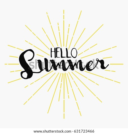 Hello Summer   Lettering. Vector Background For Card, Poster, Banner, T