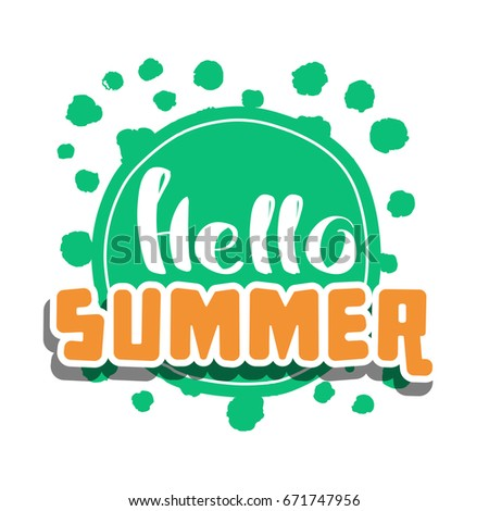 Good Hello Summer On Color Circle. Isolated Typographic Design Label. Season  Holidays Lettering For Logo