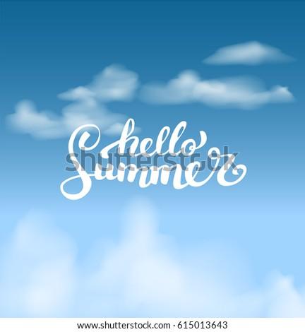 Hello Summer On The Sky.Brush Handwritten Lettering. Vector Illustration  EPS10. Modern Calligraphy Design Ideas