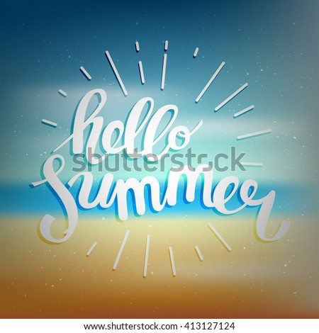 Hello summer, summer time. Poster on beach background. Handdrawn, lettering design for invitation and greeting card. Vector Illustration. - stock vector