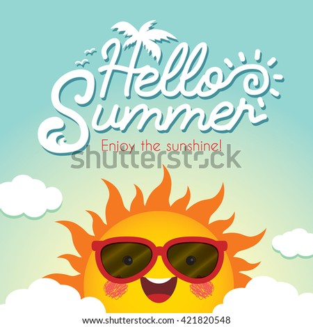 Hello Summer. Summer Vector Illustration With Cute Cartoon Sun Wearing  Sunglasses, Blue Sky And