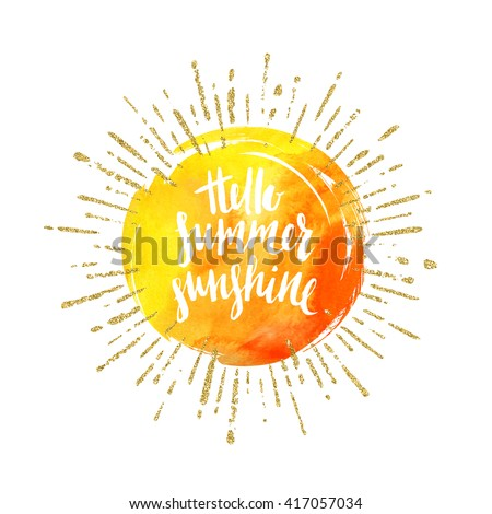 Hello summer sunshine - Summer calligraphy. Summer vacation. Summer sunburst. Summer quote.  Summer greeting. Summer vector. Summer illustration. Summer lettering. Summer sunshine. Summer sun.