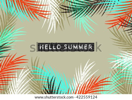 Hello summer tropical pattern with jungle leaves and palm fronds.  Summer time illustration. - stock vector