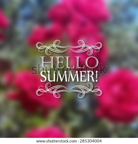 Hello Summer. Typographic design with text, filigree floral frame, shadow on blurred background for greeting card, poster. Vector illustration EPS 10. - stock vector