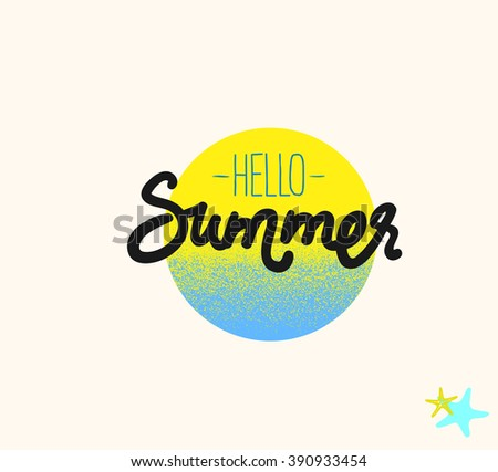 Hello summer. Typographic summer design card templates. Hand drawn poster. - stock vector