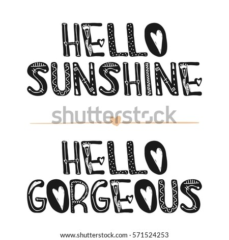 Hello Gorgeous Motivational Quotes Sweet Cute Inspiration Typography Calligraphy