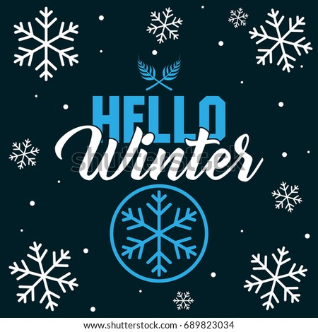 Hello Winter With Snowflake   Vector For Greeting, Holiday, Season