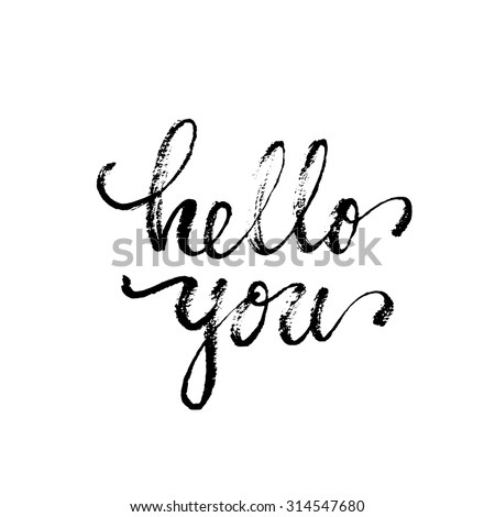 Hello you phrase. Ink illustration. Hand drawn element. - stock vector