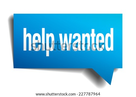 help wanted blue 3d realistic paper speech bubble - stock vector