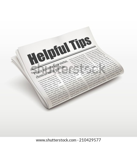 helpful tips words on newspaper over white background