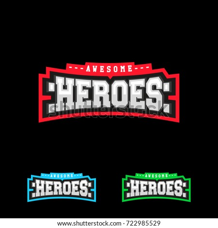 Heroes Or Superhero Sport Text Logo Vector Isolated For T Shirt Typography In